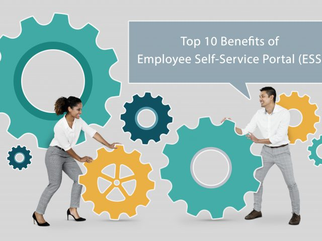 Top 10 Benefits of Employee Self-Service Portal (ESS)