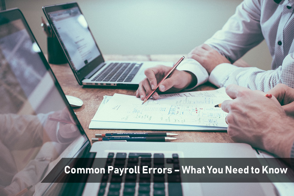 Common Payroll Errors – What You Need to Know
