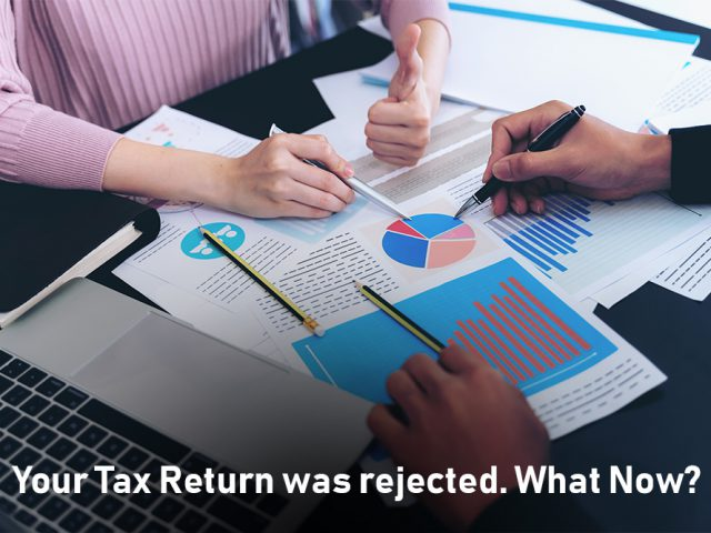 Your Tax Return was rejected. What Now?